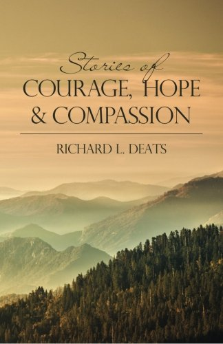 Stories of Courage, Hope, and Compassion: Richard L. Deats