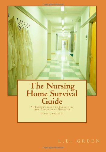9781463592608: The Nursing Home Survival Guide: An Insider's Perspective on Everything from Admission to Discharge