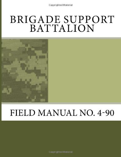 9781463593148: Brigade Support Battalion: Field Manual No. 4-90
