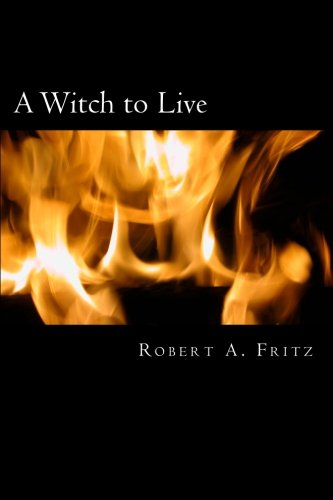 A Witch to Live: Robert Fritz