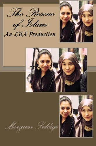 9781463594978: The Rescue of Islam: An LUA Production
