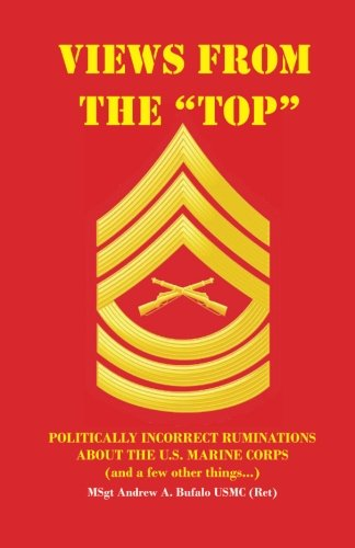 Views From The Top: Politically Incorrect Ruminations About the U.S. Marine Corps (and a few other ...