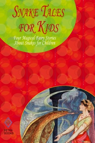 9781463595753: Snake Tales for Kids: Four Magical Fairy Stories About Snakes for Children