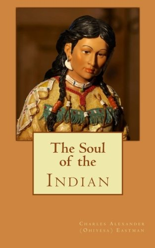 9781463595968: The Soul of the Indian