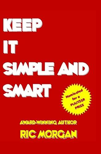 Keep It Simple and Smart: Ric Morgan