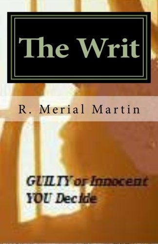 9781463597184: The Writ: Guilty or Innocent, You Decide