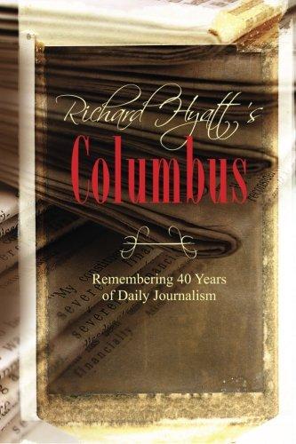 9781463600594: Richard Hyatt's Columbus: Remembering 40 Years of Daily Journalism