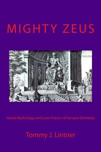 9781463601744: Mighty Zeus: Greek Mythology and Love Poems of Servant Dimitrios