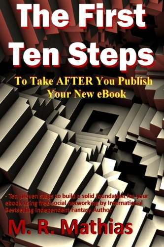 9781463606879: The First Ten Steps: Ten proven steps to build a solid foundation for your ebook using free social networking
