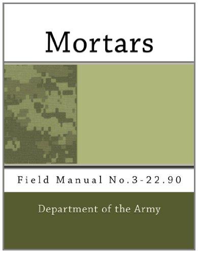 9781463607746: Mortars: Field Manual No.3-22.90