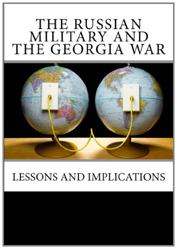 9781463608170: The Russian Military and the Georgia War: Lessons and Implications