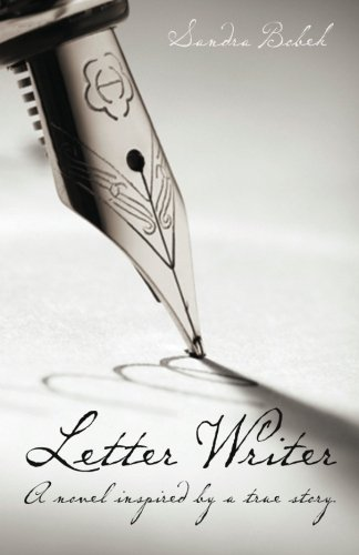 9781463609276: Letter Writer: A novel inspired by a true story.