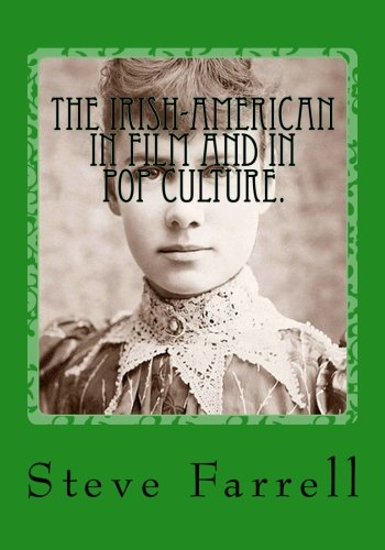 9781463610210: The Irish-American in Film & Pop Culture: an illustrated history
