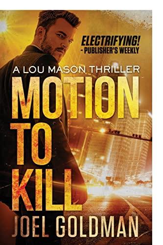 Motion To Kill (A Lou Mason Thriller): Goldman, Mr. Joel