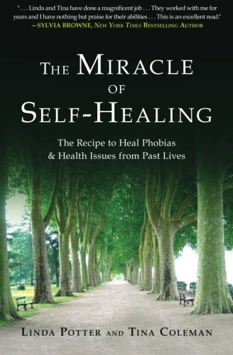 9781463610791: The Miracle of Self-Healing: The Recipe to Heal Phobias & Health Issues from Past Lives