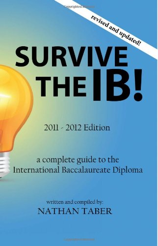 9781463612092: Survive the IB!: 2011 Edition