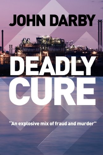"""9781463613129: Deadly Cure: """"This fast-paced thriller lifts the lid on pharmacutical fraud and ruthless business intrigue."""""""