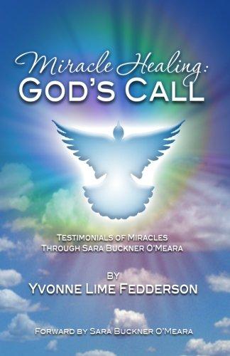 9781463617882: Miracle Healing: God's Call: Testimonials of Miracles Through Sara Buckner O'Meara