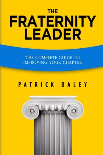 9781463619732: The Fraternity Leader: The Complete Guide to Improving Your Chapter