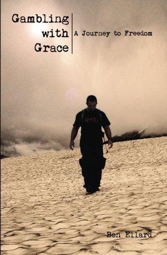 9781463622046: Gambling With Grace: A Journey to Freedom