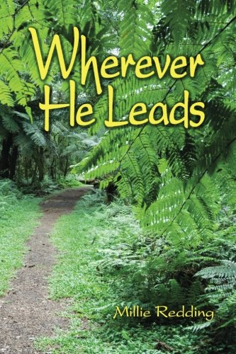 9781463622442: Wherever He Leads: The Story of Elcho and Millie Redding, led by God to India, the Tibetan Border, California, China, and Japan