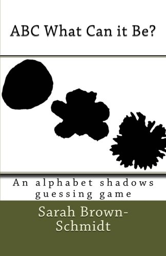9781463622589: ABC What Can it Be? An alphabet shadows guessing game