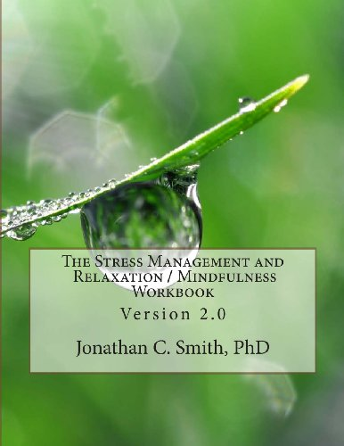 The Stress Management and Relaxation / Mindfulness: Smith Phd, Jonathan