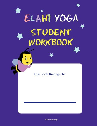9781463624705: Elahi Yoga Student Workbook: A-Z Yoga Poses