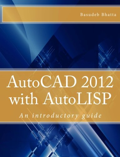 9781463625801: AutoCAD 2012 with AutoLISP: An introductory guide