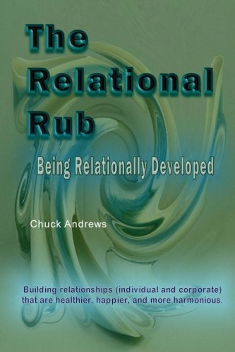 The Relational Rub: Being Relationally Developed: Chuck Andrews