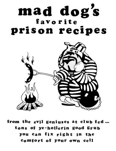 mad dogs favorite prison recipes: allen, dan m