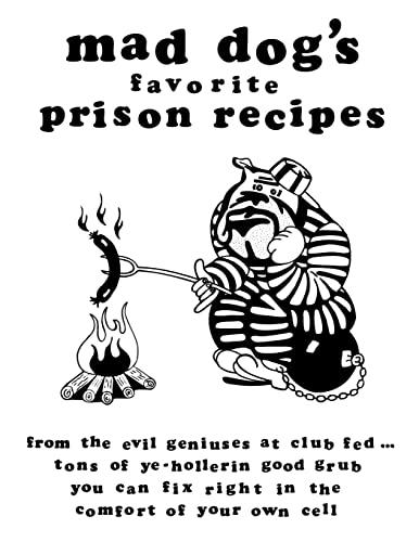 9781463629090: mad dogs favorite prison recipes
