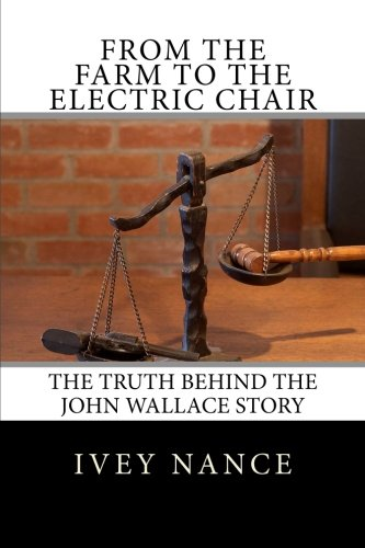 9781463630140: From the Farm to the Electric Chair: The John Wallace Story