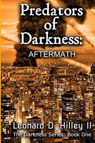 9781463631772: Predators of Darkness: Aftermath: Book One of the Darkness Series (The Predators of Darkness Series)