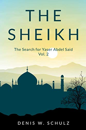 9781463641870: The Sheikh: The Search for Yaser Abdel Said, Vol.2