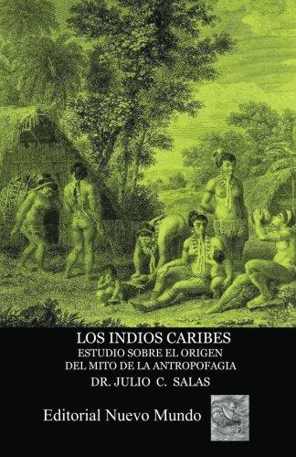 Los indios caribes. Estudio sobre el origen: Salas, Dr. Julio