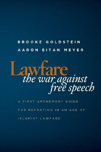 9781463646493: Lawfare: The War Against Free Speech: a First Amendment Guide for Reporting in an Age of Islamist Lawfare