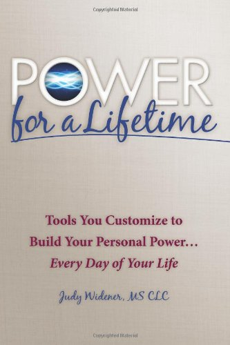 9781463646707: Power For A Lifetime: Tools You Customize To Build Your Power...Every Day Of Your Life!