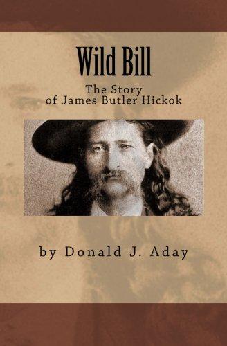 9781463646738: Wild Bill - The Story of James Butler Hickok