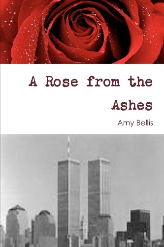 A Rose from the Ashes: Amy Bellis