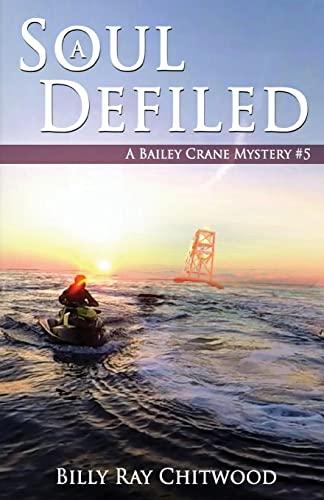 9781463646806: A Soul Defiled: A Bailey Crane Mystery