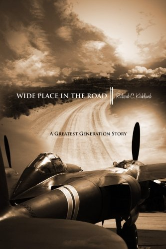 Wide Place in the Road: A Great: Richard C. Kirkland