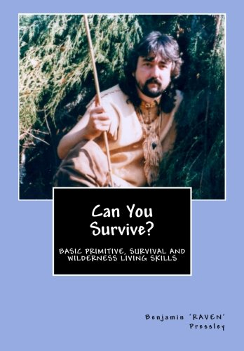 9781463649449: Can You Survive?: Basic Primitive, Survival and Wilderness Living Skills