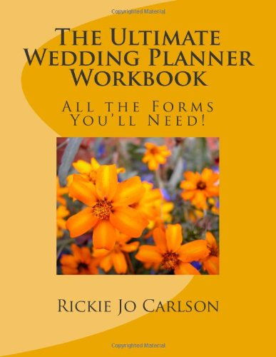 9781463650247: The Ultimate Wedding Planner Workbook: All the Forms You'll Need!
