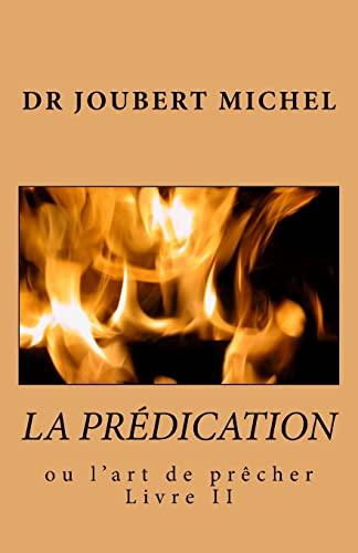9781463650407: La Predication: Source d'Interpretation Biblique (French Edition)