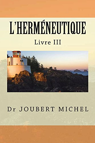 9781463650438: L'Hermeneutique: Source d'Interpretation Biblique (Volume 3) (French Edition)