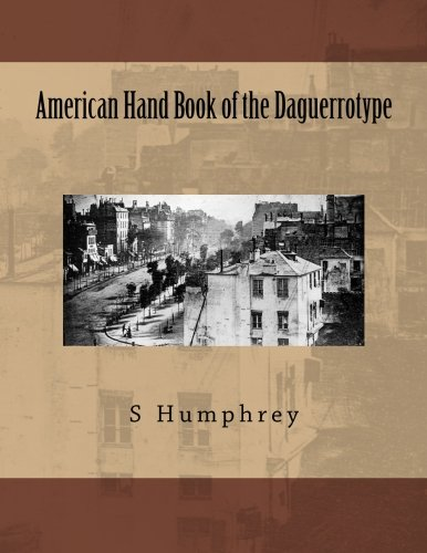 9781463652524: American Hand Book of the Daguerrotype