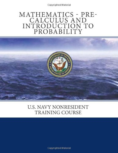 9781463656898: Mathematics - Pre-Calculus and Introduction to Probability: U.S. Navy Nonresident Training Course