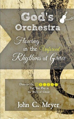 9781463657949: Flowing in the Unforced Rhythms of Your Destiny: Understanding the Unique Part You Play in The Body of Christ