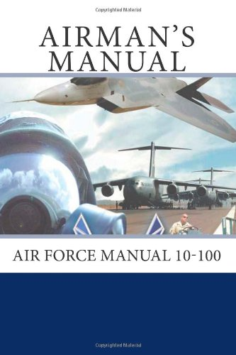 9781463658038: Airman's Manual: Air Force Manual 10-100